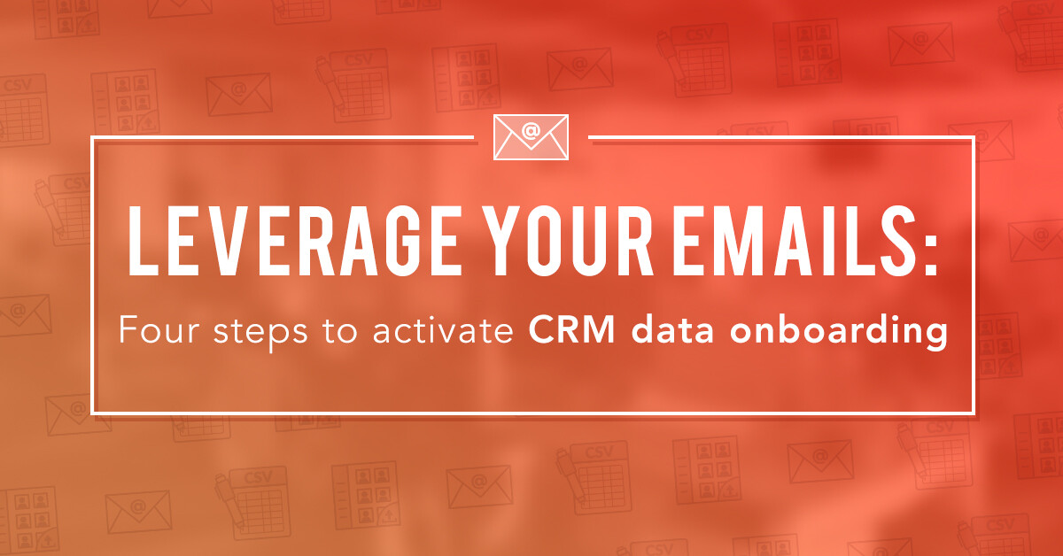 Four steps to activate CRM data onboarding