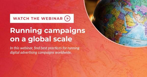 Running campaigns on a global scale | Choozle webinar