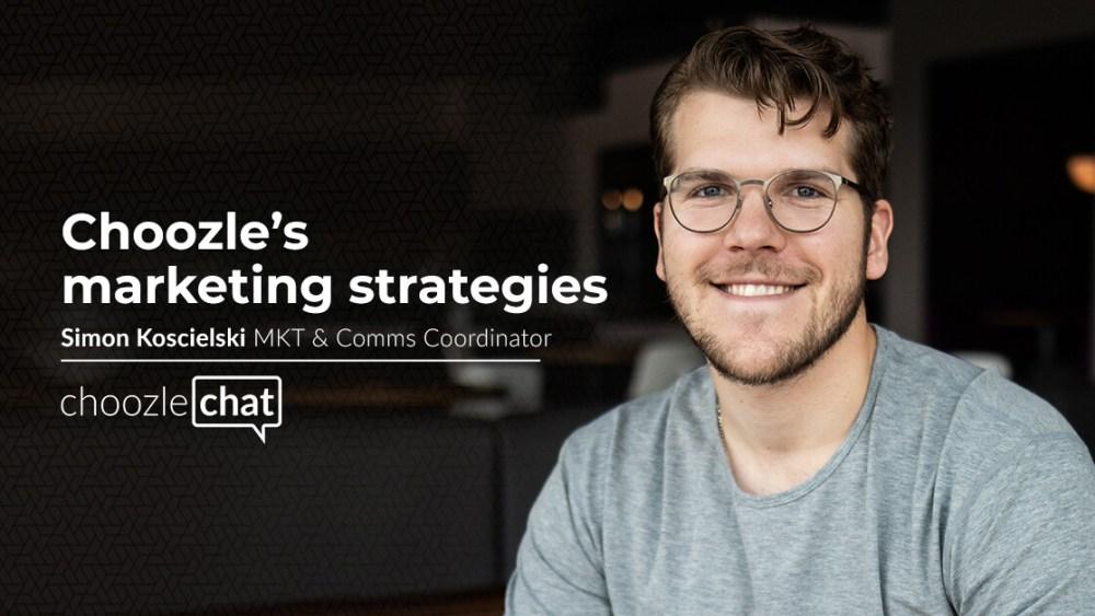 Choozlechat Choozle Marketing Strategies Simon Koscielski
