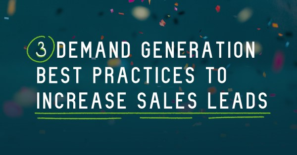 Demand Generation Best Practices to Increase Sales Leads
