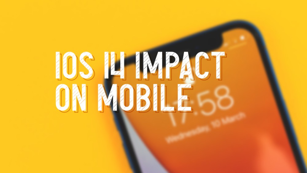 The Impact of the IOS 14 Update on Mobile Advertising