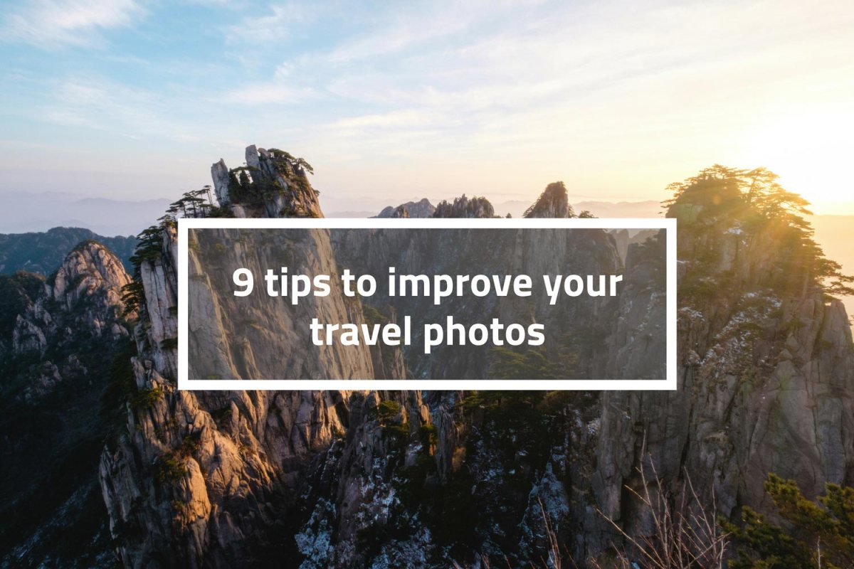 9 tips to improve your travel photos