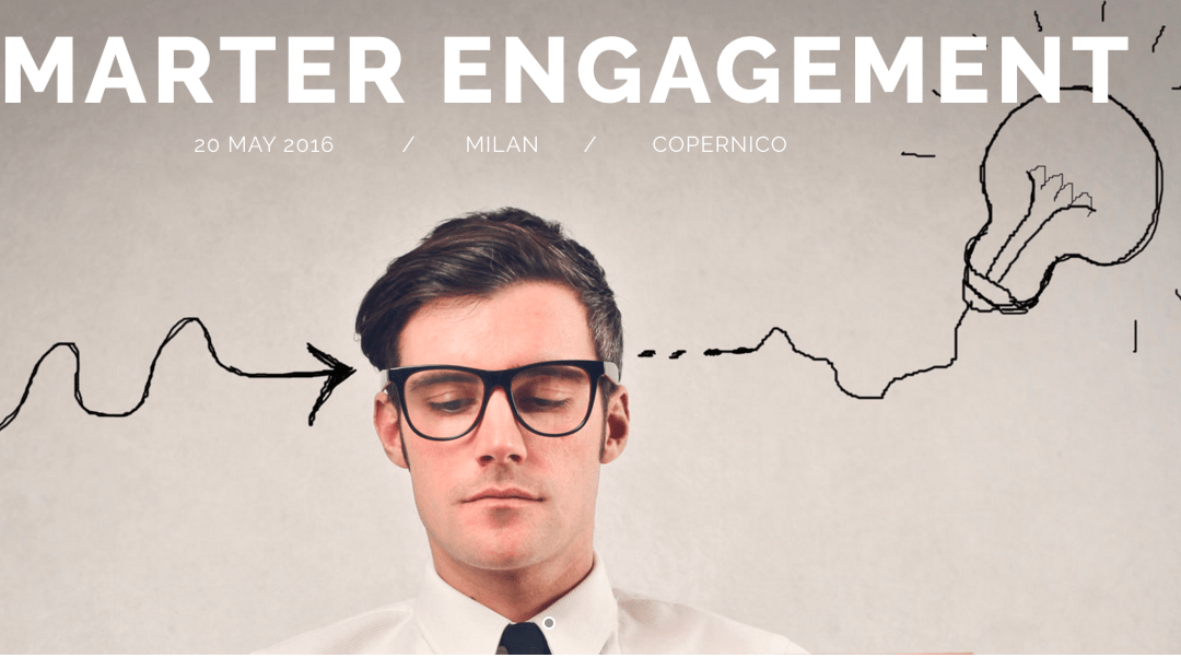 Smarter Engagement 2016: Join us in Milan – May 20