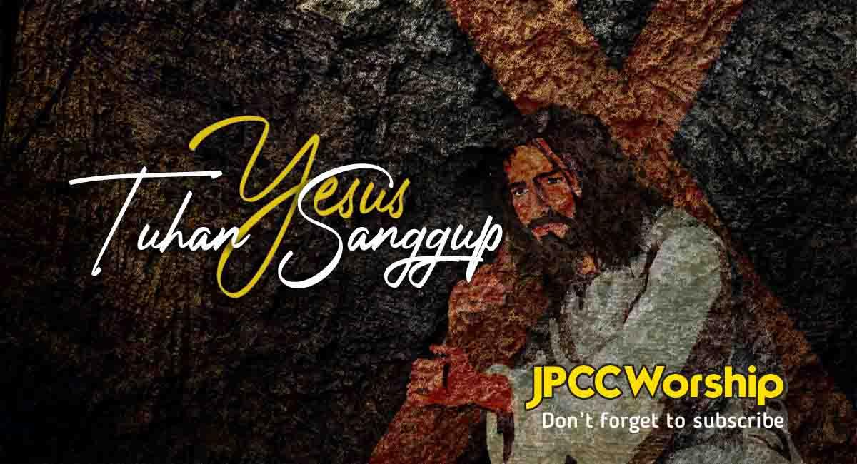 Chord - Tuhan Sanggup-JPCC Worship
