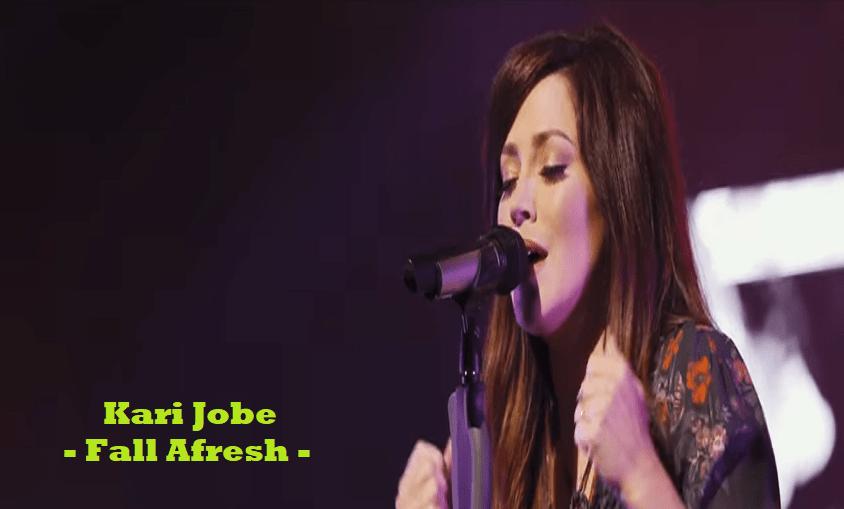 Kari Jobe Fall Afresh Chord Lyrics Chordmusic