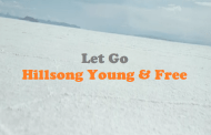 Let Go Chord & Lyrics - Hillsong Young & Free