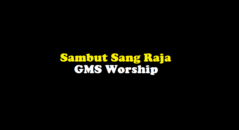 Sambut Sang Raja Chords - GMS Worship