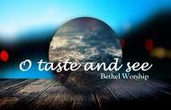 O taste and see Chords bethel worship