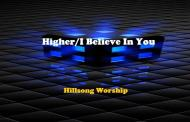 Higher/I Believe In You Chords  by Hillsong Worship