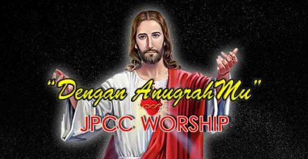 Dengan AnugrahMU-JPCC Worship