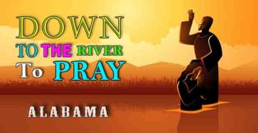 Down To The River To Pray-Alabama