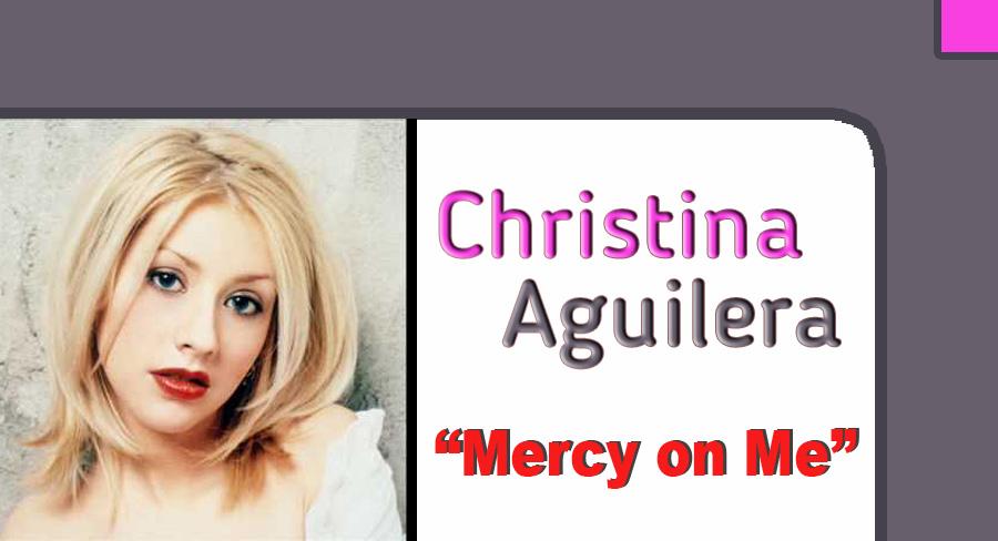 Christina Aguilera - Mercy On Me