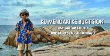 Ku Mendaki Ke Bukit Sion easy Guitar Chord