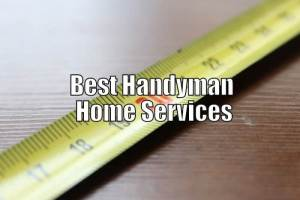 The Best Handyman Home Services Near Me