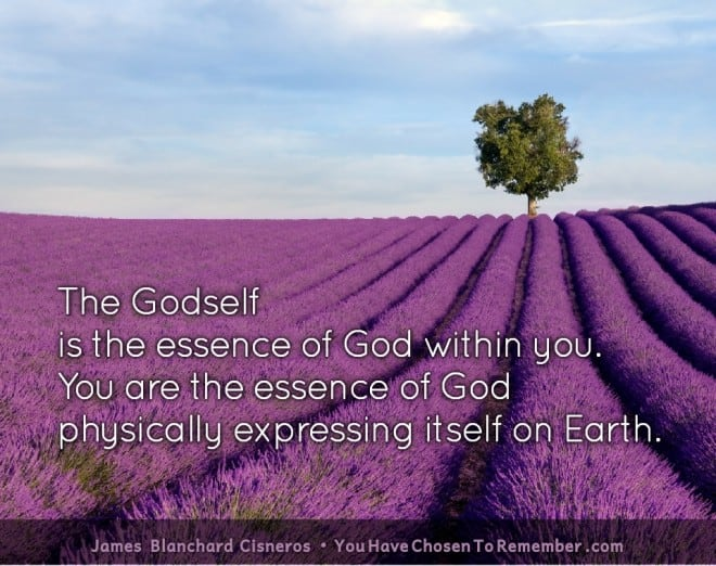 Inspirational Quotes about Embodying Your Godself by James Blanchard Cisneros, author of spiritual self help books.
