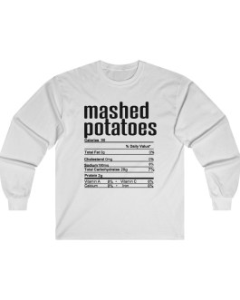 Mashed Potatoes  – Nutritional Facts Long Sleeve Tee