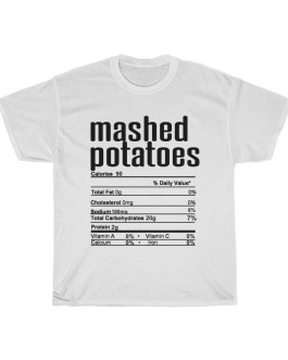 Mashed Potatoes – Nutritional Facts Unisex Heavy Cotton Tee RPL