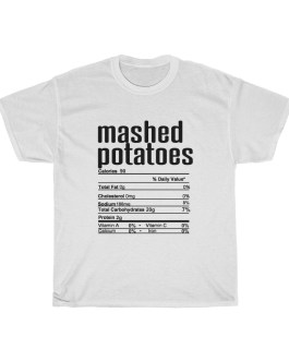 Mashed Potatoes – Nutritional Facts Unisex Heavy Cotton Tee