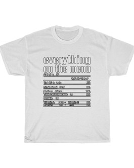 Everything On The Menu Heavy Cotton Tee