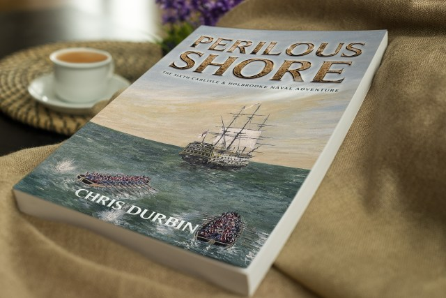 Perilous Shore: The Sixth Carlisle & Holbrooke Naval Adventure (The Carlisle & Holbrooke Naval Adventures Book 6) by [Durbin, Chris]