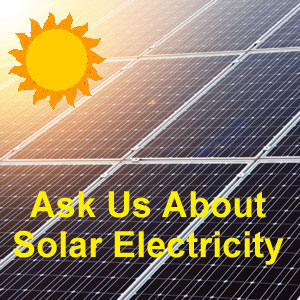 Ask us about solar electricity