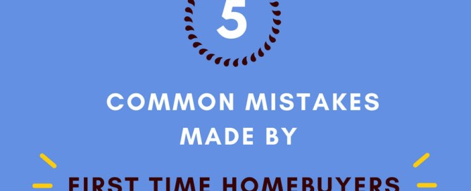 Common Mistakes Made by First Time Home Buyers