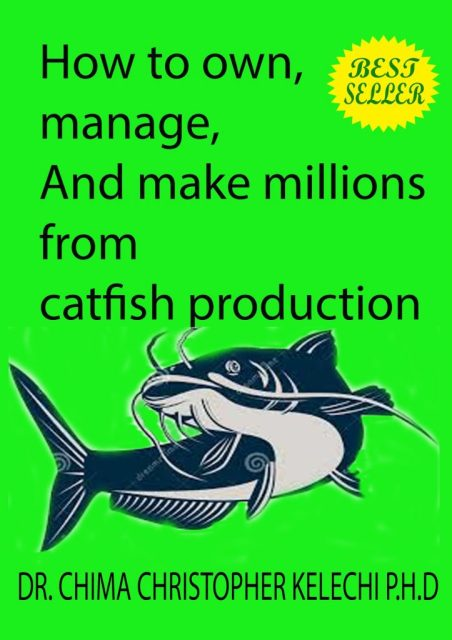 Step By Step On Aquatic Farming Business (Catfish/Tilapia/Prawn/Craps)