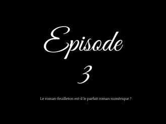 Episode 3 roman-feuilleton