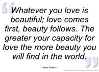 Jane Smiley - love comes before beauty.jpg