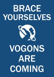 Brace yourself - vogons are coming.jpg