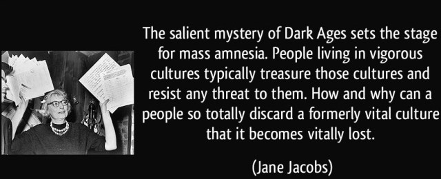 the-salient-mystery-of-dark-ages-sets-the-stage-for-mass-amnesia-people-living-in-vigorous-jane-jacobs-240062