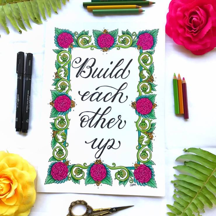 Build Each Other Up - Ink and Coloured pencil calligraphy and Florals