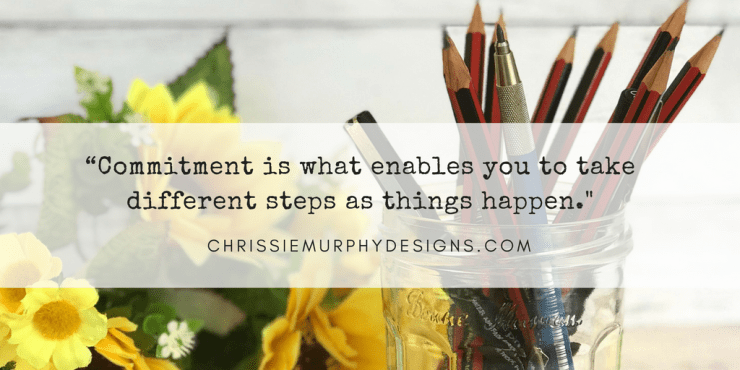 Quote about Commitment by Chrissie Murphy Designs