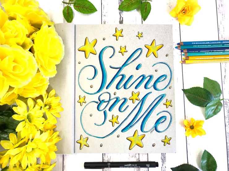 """Shine on Me"" calligraphy by Chrissie Murphy Designs"