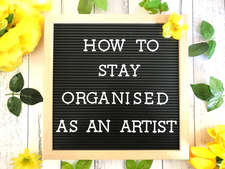 How to Stay Organised as an Artist