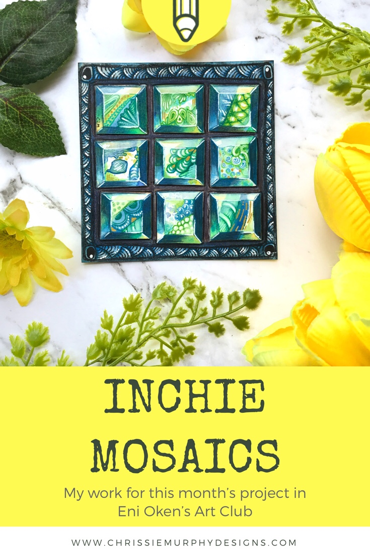 Inchie Mosaics - My Work for this month's project in Eni Oken's Art Club