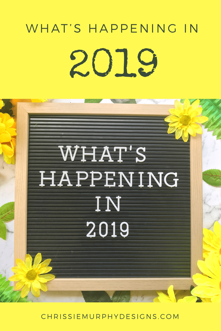 What's happening in 2019 on the Chrissie Murphy Designs Blog?
