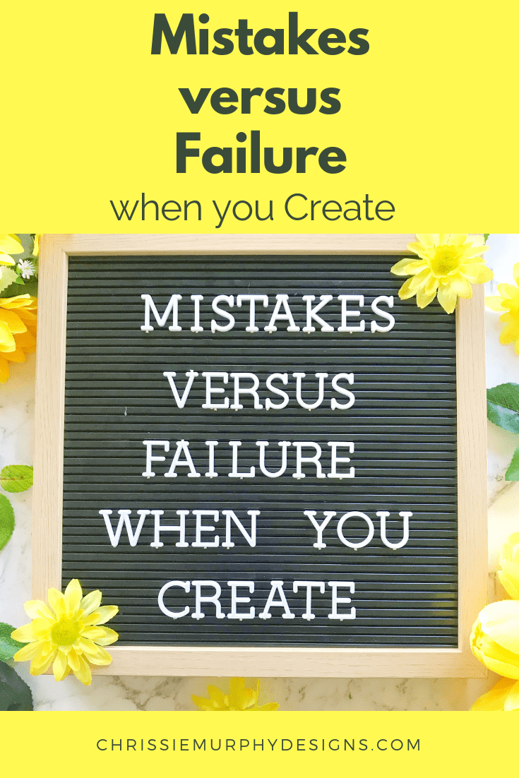 Mistakes versus Failure when you Create
