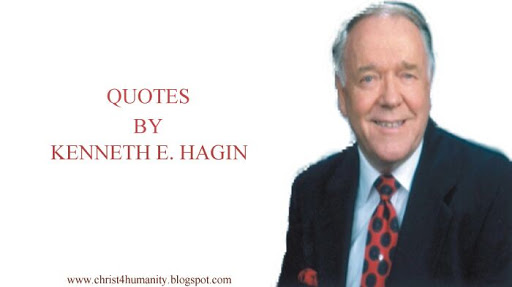 25 QUOTES BY KENNETH E. HAGIN FOR VICTORIOUS A LIFE