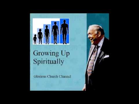 Kenneth E Hagin - Growing Up Spiritually 1 of 4