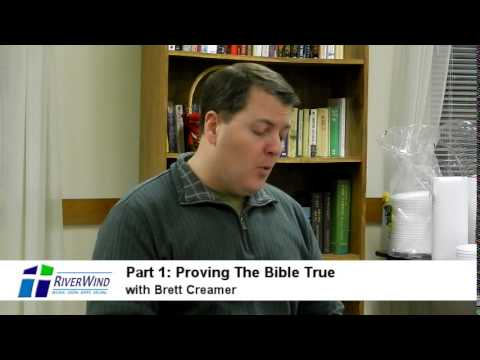 Apologetics Series: Part 1 - Proving The Bible True