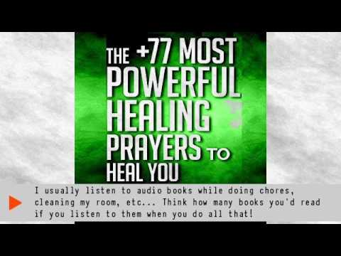 The +77 Most Powerful Healing Prayers to Heal You & Those You Love: Christian Prayer Series, Book