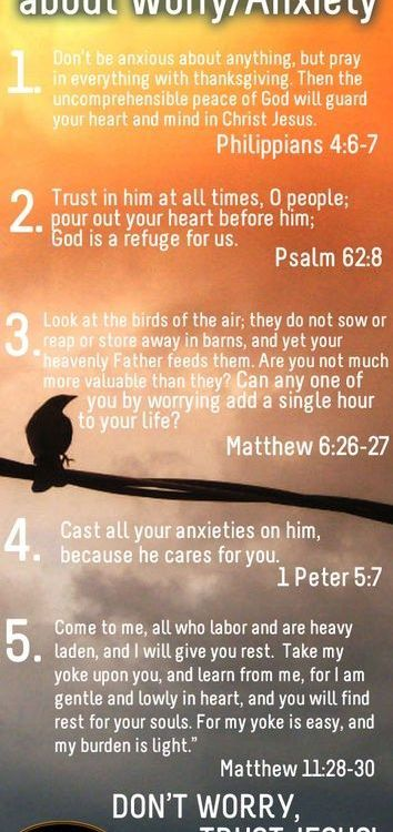 Bible verses on worry and anxiety. I need to read this often....