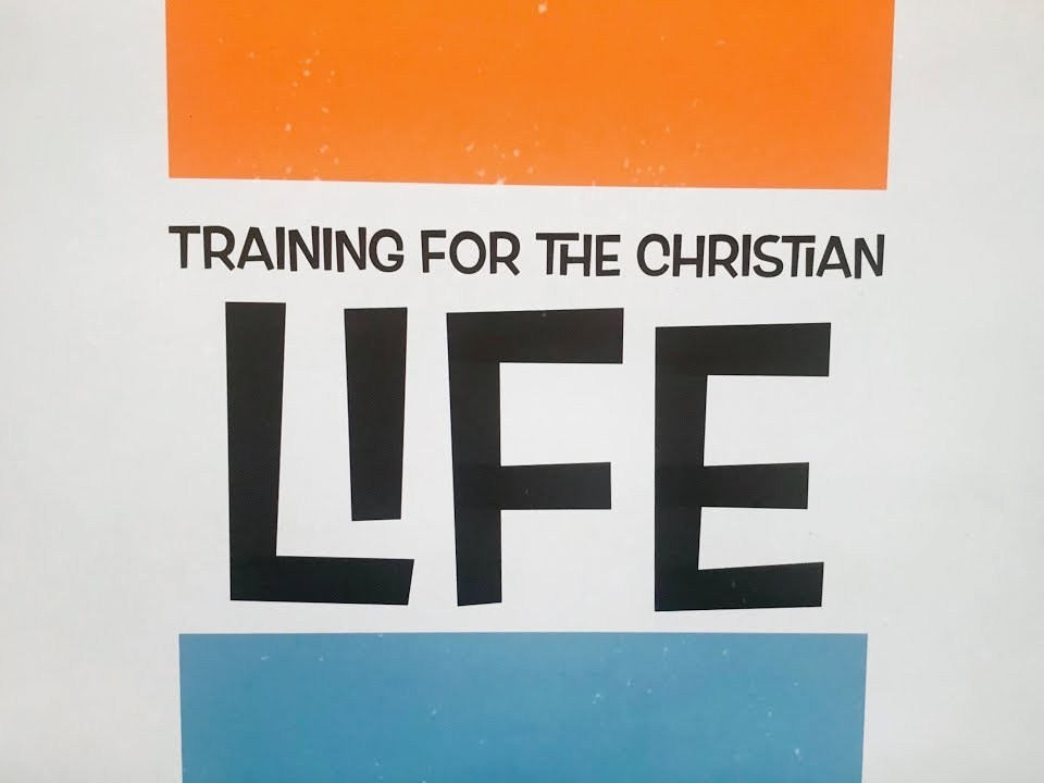 Training For the Christian Life: Spiritual Growth & Discernment