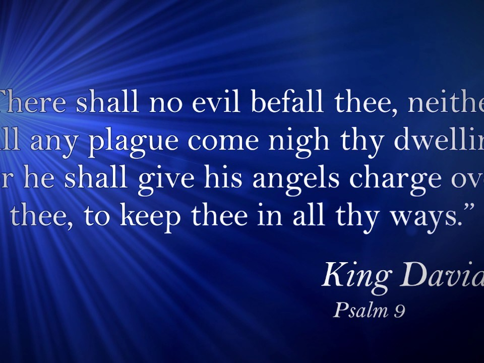 Famous Bible Quotes & Verses: King David, Psalm 91:10-11