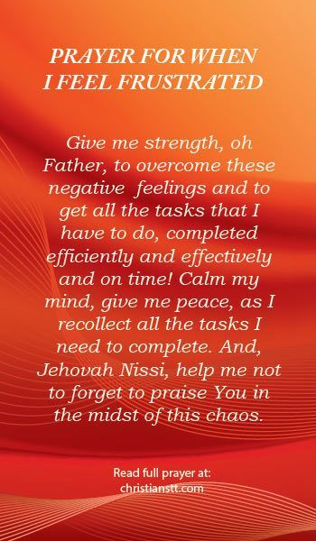 Prayer for When I Feel Frustrated. Philippians 4:6-7 - do not be anxious about a...