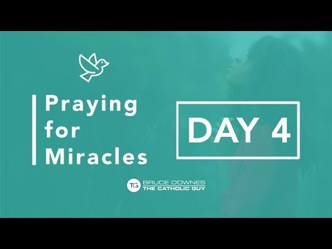 Praying For Miracles - Day 4