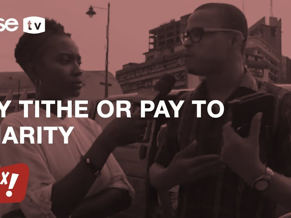 Pay Your Tithe OR Give To Charity, Which Would You Do? ONLY ONE CHOICE   Pulse TV Vox Pop