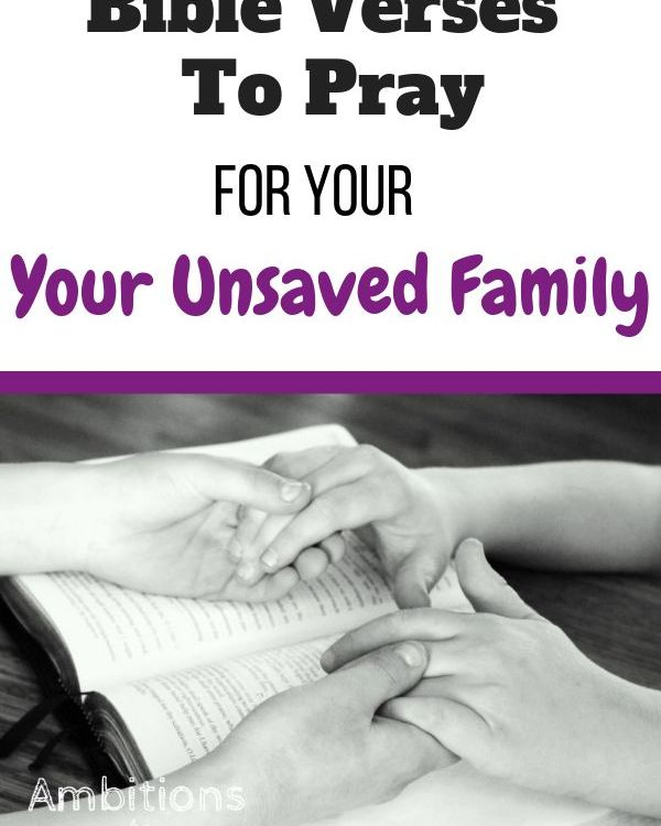 Bible Verses To Pray For Your Unsaved Family Members #prayer #Bibleverses #unsav...