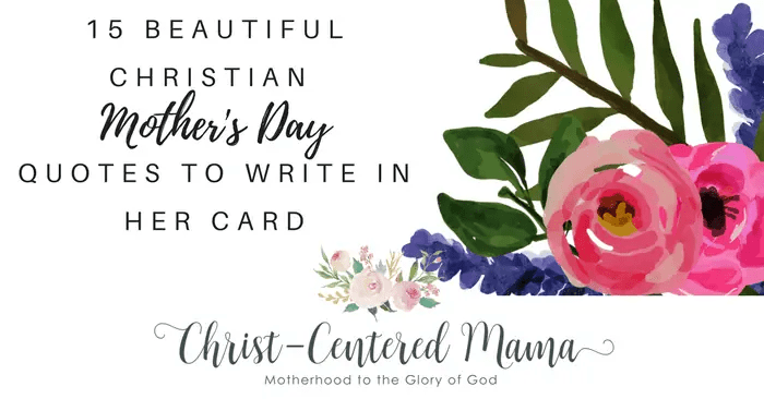 15 Beautiful Quotes About Christian Mothers Christ Centered Mama